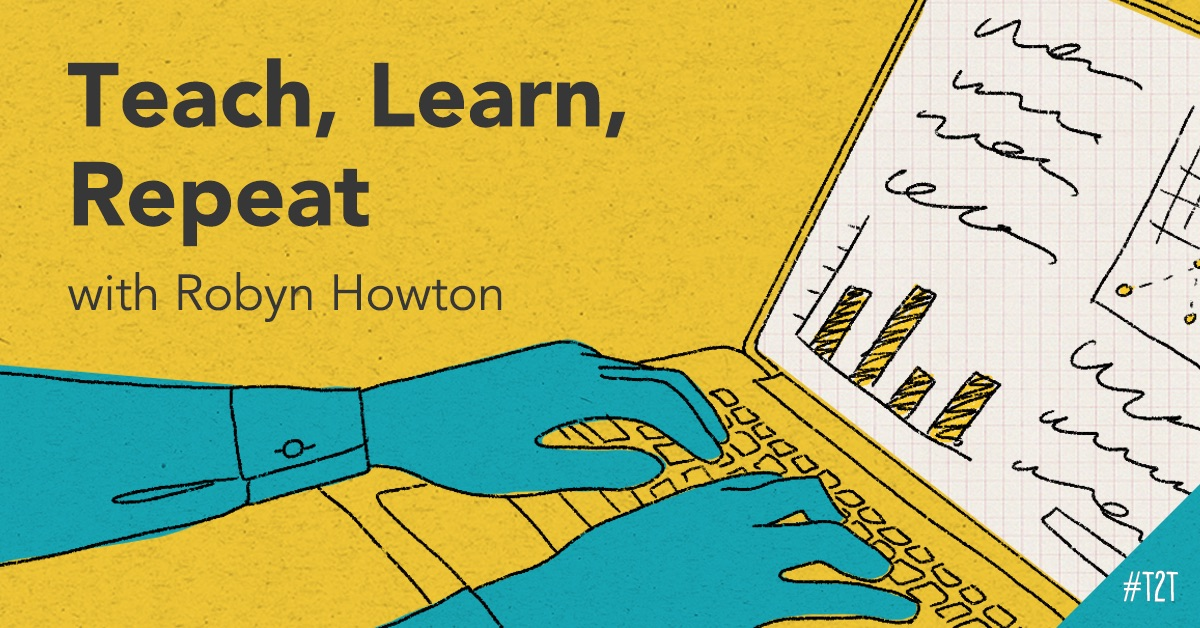 Teach, Learn, Repeat