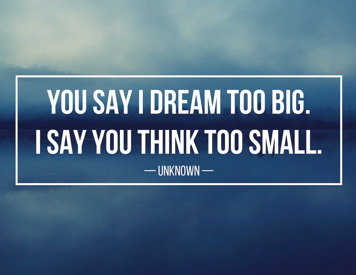 Think too Small